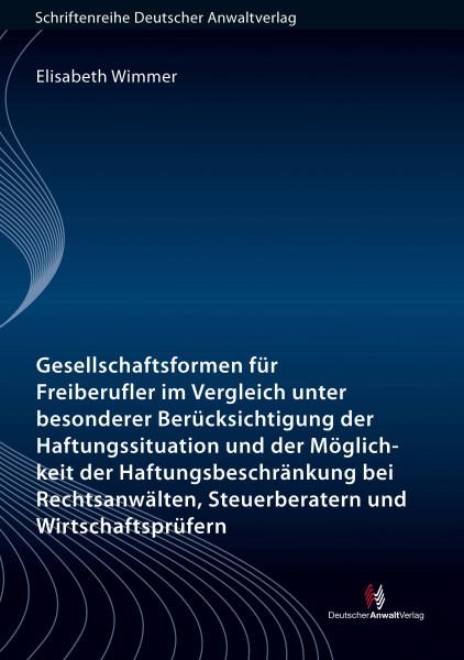 Gesellschaftsformen für Freiberufler im Vergleich unter besonderer Berücksichtigung der Haftungssituation und Möglichkeit der Haftungs- beschränkung bei Rechtsanwälten, Steuerberatern und Wirtschafts