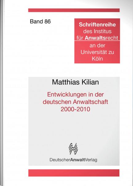 Entwicklungen in der deutschen Anwaltschaft 2000-2010