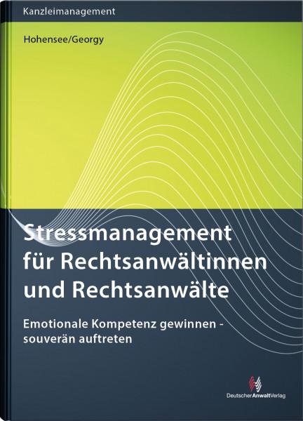 Stressmanagement für Rechtsanwältinnen und Rechtsanwälte - Mängelexemplar