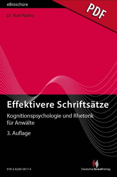 Effektivere Schriftsätze - Kognitionspsychologie und Rhetorik für Anwälte - eBroschüre (PDF)