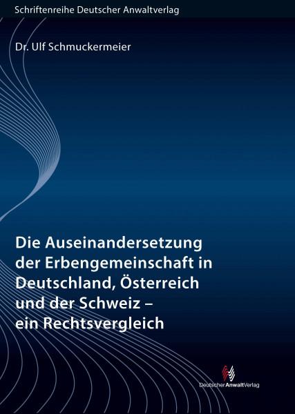 Die Auseinandersetzung der Erbengemeinschaft in Deutschland, Österreich und der Schweiz - ein Rechtsvergleich