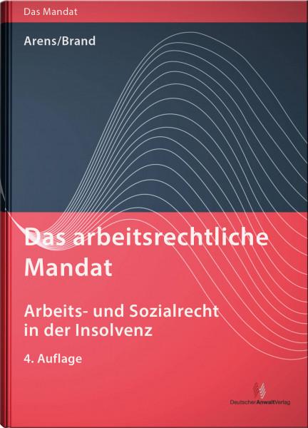 Das arbeitsrechtliche Mandat: Arbeits- und Sozialrecht in der Insolvenz - Mängelexemplar