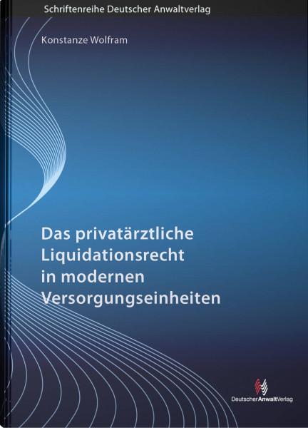 Das privatärztliche Liquidationsrecht in modernen Versorgungseinheiten