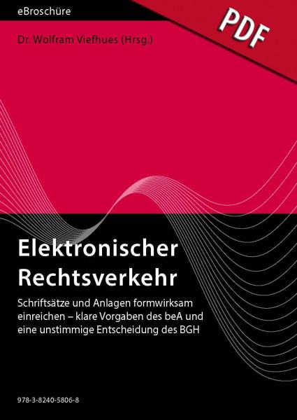 Elektronischer Rechtsverkehr 3/2019 - eBroschüre (PDF) - Schriftsätze und Anlagen formwirksam einreichen – klare Vorgaben des beA und eine unstimmige Entscheidung des BGH
